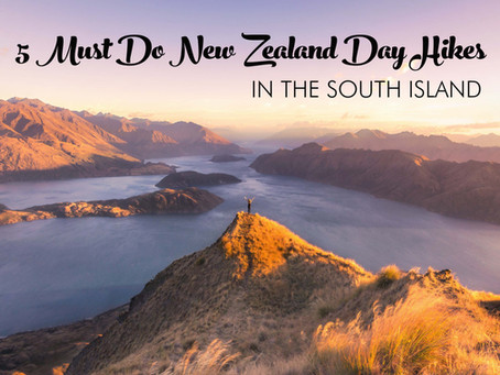 5 MUST DO SOUTH ISLAND NEW ZEALAND DAY HIKES