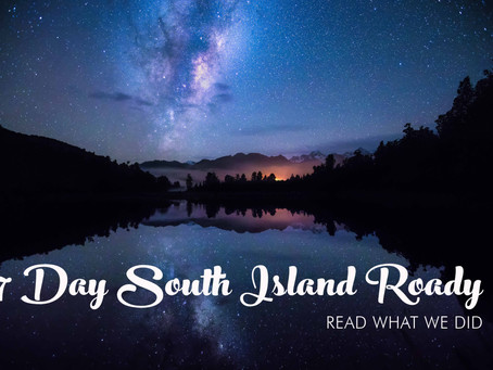 A 7 DAY SOUTH ISLAND ROAD TRIP: NEW ZEALAND