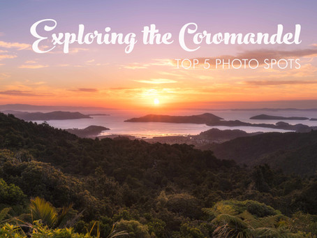 EXPLORING THE COROMANDEL NEW ZEALAND: MY TOP 5 PHOTO SPOTS