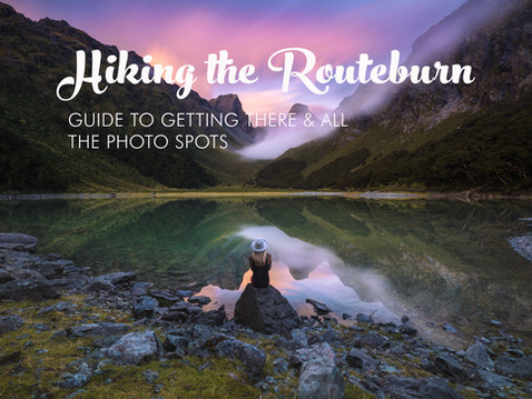 HIKING THE ROUTEBURN TRACK: GUIDE TO GETTING THERE AND THE PHOTO SPOTS