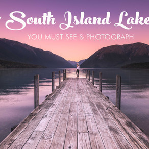 7 NEW ZEALAND SOUTH ISLAND LAKES YOU MUST SEE AND PHOTOGRAPH