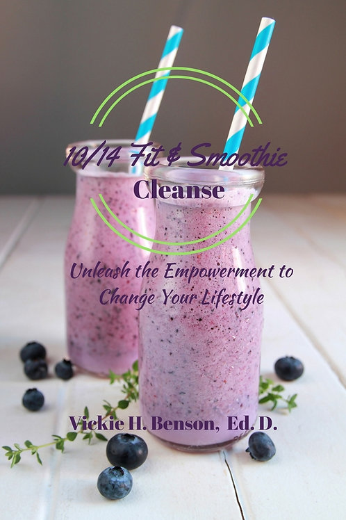 10/14 Fit & Smoothie Cleanse: Unleash the Empowerment to Change Your Lifestyle