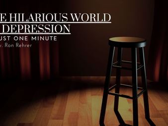 One Minute for August 2020 The Hilarious World of Depression