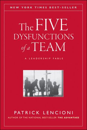 Book Review: The Five Dysfunctions of a Team by Patrick Lencioni