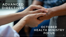 Advanced Directives - HEALTH MINISTRY FOCUS October 2019