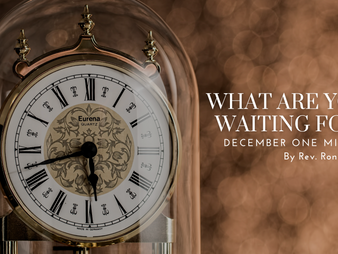 One Minute for December 2020 - What Are You Waiting For?