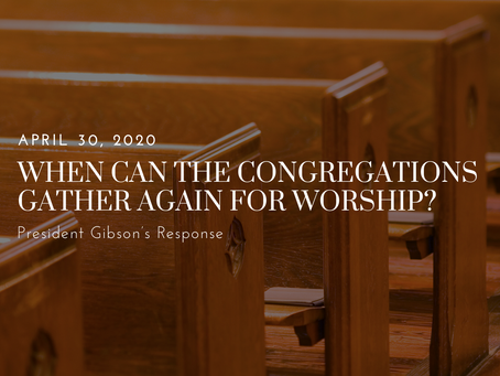 When Can the Congregations Gather Again for Worship?