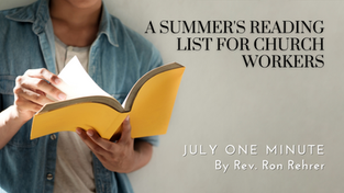 One Minute for July 2021- A Summer's Reading List for Church Workers