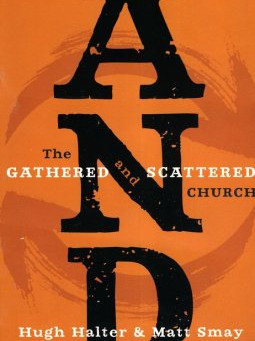 AND: The Gathered and Scattered Church - Mission Essential