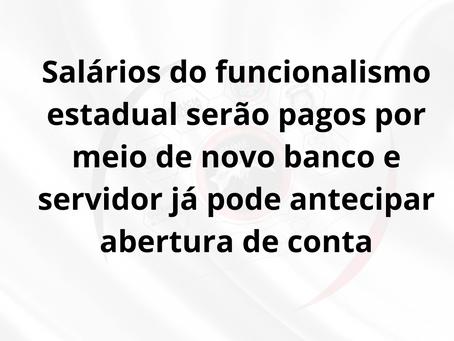 Salários do funcionalismo estadual serão pagos por meio de novo banco