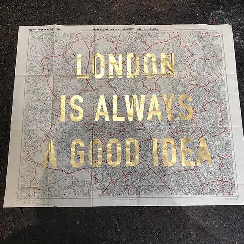 LONDON IS ALWAYS A GOOD IDEA - NORTH WEST gold leaf