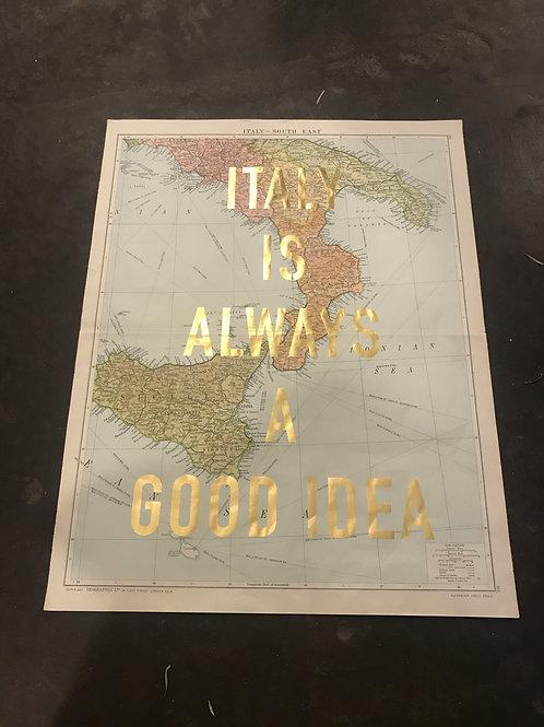 ITALY IS ALWAYS A GOOD IDEA