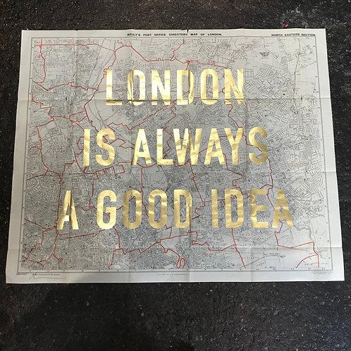 LONDON IS ALWAYS A GOOD IDEA - NORTH EAST gold leaf