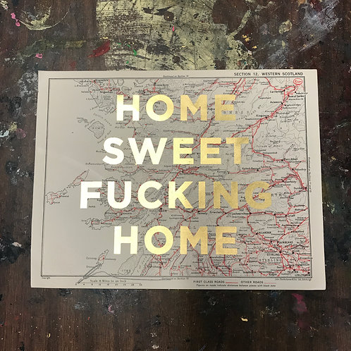 HOME SWEET FUCKING HOME - WESTERN SCOTLAND