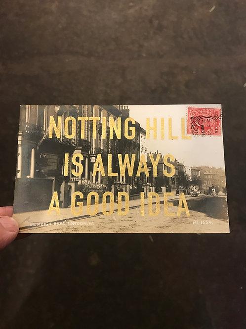 NOTTING HILL IS ALWAYS A GOOD IDEA - BENBIGH ROAD