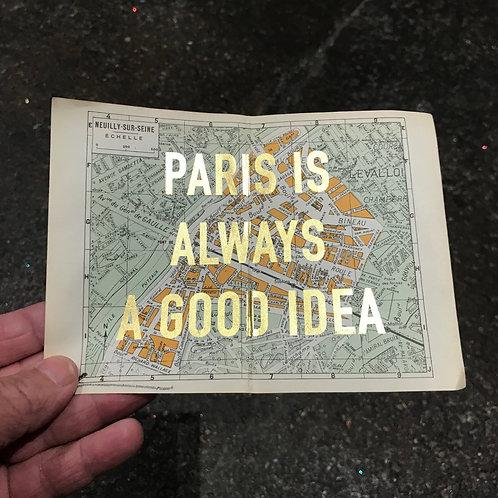 PARIS IS ALWAYS A GOOD IDEA - NEUILLY SUR SEINE