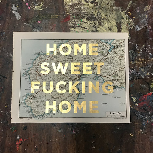 HOME SWEET FUCKING HOME -  LANDS END