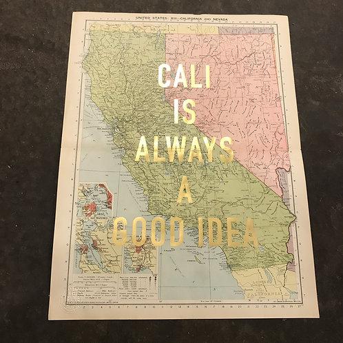 CALI IS ALWAYS A GOOD IDEA