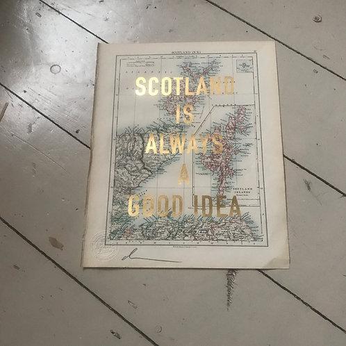 SCOTLAND IS ALWAYS A GOOD IDEA - NORTH EAST