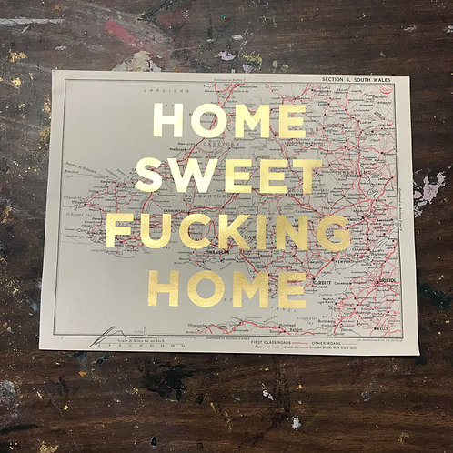 HOME SWEET FUCKING HOME - SOUTH WALES