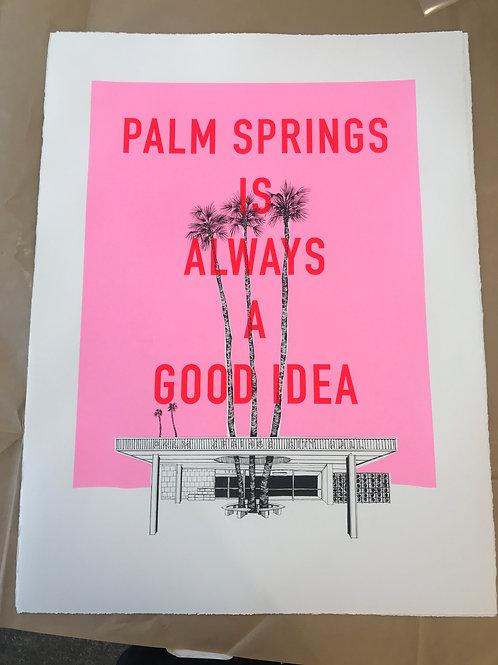 PALM SPRINGS IS ALWAYS A GOOD IDEA - DAWN