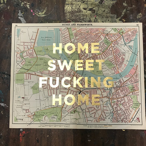HOME SWEET FUCKING HOME -  PUTNEY AND WANDSWORTH