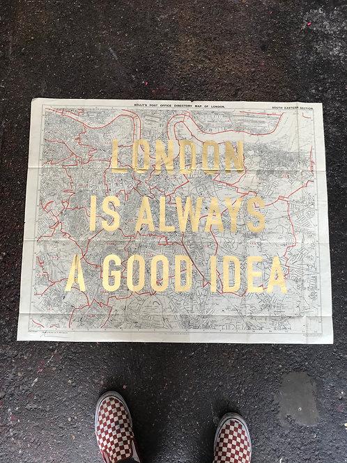 LONDON IS ALWAYS A GOOD IDEA - SOUTH EAST  gold leaf