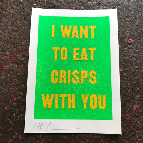I WANT TO EAT CRISPS WITH YOU - SALT AND VINEGAR