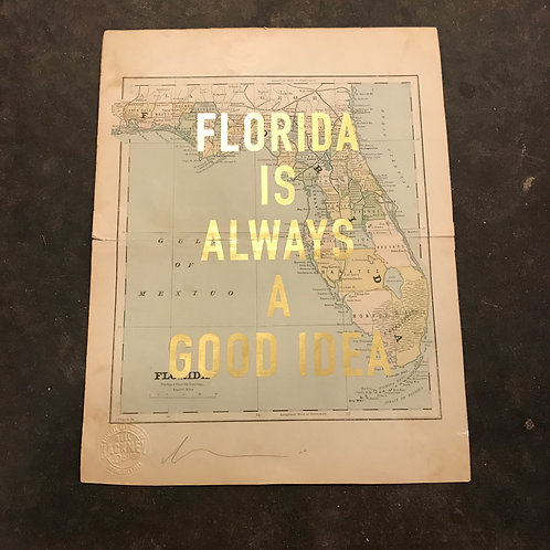 FLORIDA IS ALWAYS A GOOD IDEA