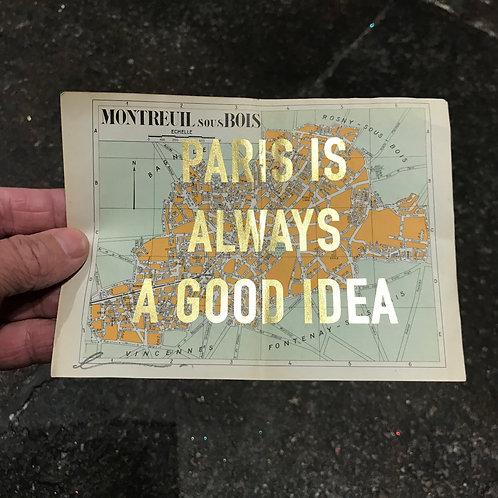 PARIS IS ALWAYS A GOOD IDEA - MONTREUIL SOUS BOIS