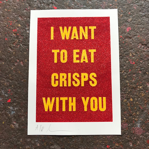 I WANT TO EAT CRISPS WITH YOU - READY SALTED