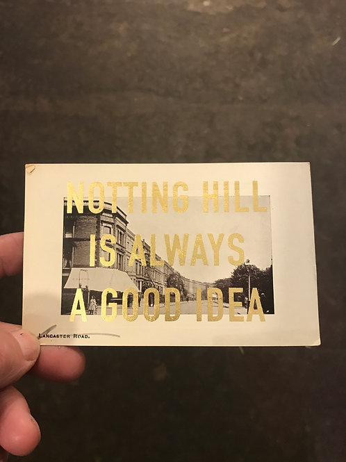 NOTTING HILL IS ALWAYS A GOOD IDEA - LANCASTER ROAD