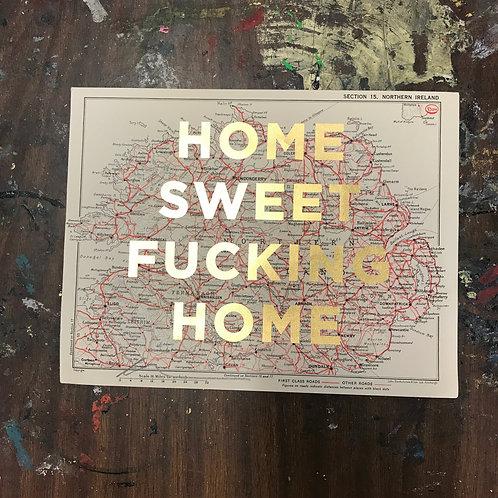 HOME SWEET FUCKING HOME -  NORTHERN IRELAND