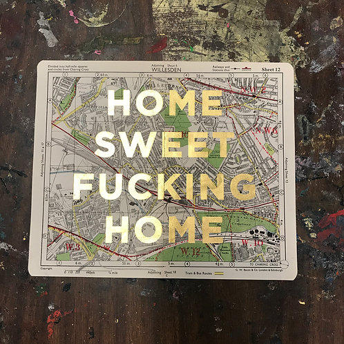 HOME SWEET FUCKING HOME -  WILLESDEN