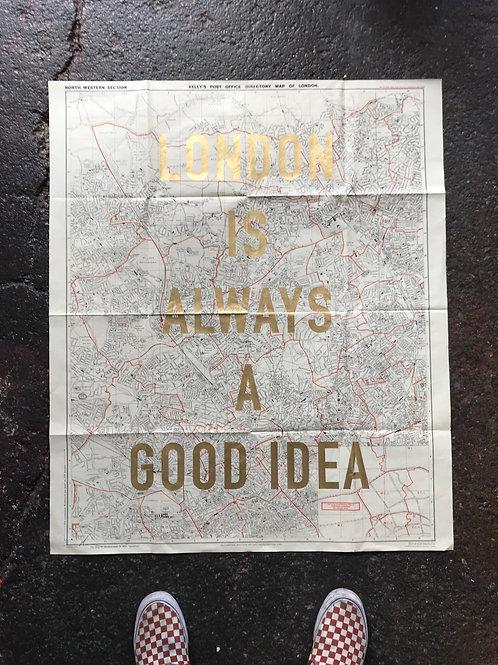 LONDON IS ALWAYS A GOOD IDEA - NORTH WEST Portraitgold leaf