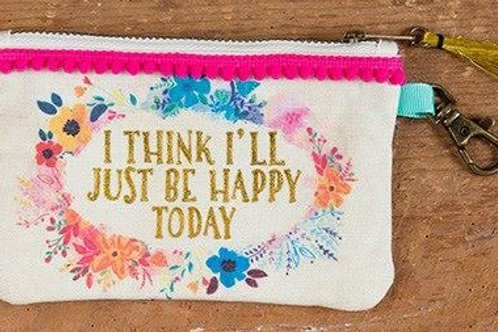 I Think I'll Just Be Happy Coin Purse