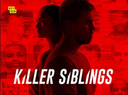 "Tension Cue ""Disaster Epidemic"" Stalks 3 Episodes of Oxygen's ""Killer Siblings&qu"