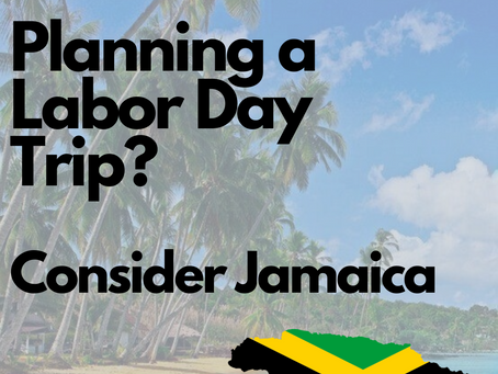 Planning a Labor Day Trip?  Consider Jamaica