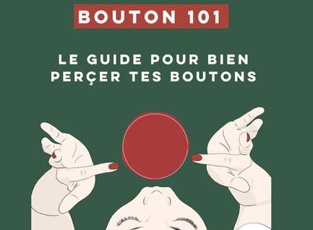bouton 101 : le guide pour bien percer Tes boutons