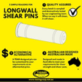 3 simple reasons for longwall shear pins - 1. quality assured 2- economical alternative to oem part - engineering solution at aftermarket price 3 - australian designed and australian made