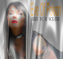 Eve Of Poison - When You Scream