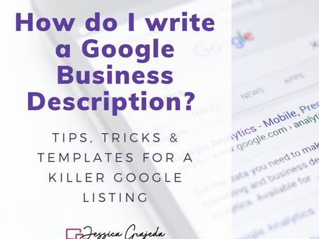 How do I write a Google Business Description? Tips, Tricks & Templates for a Killer Google Listing
