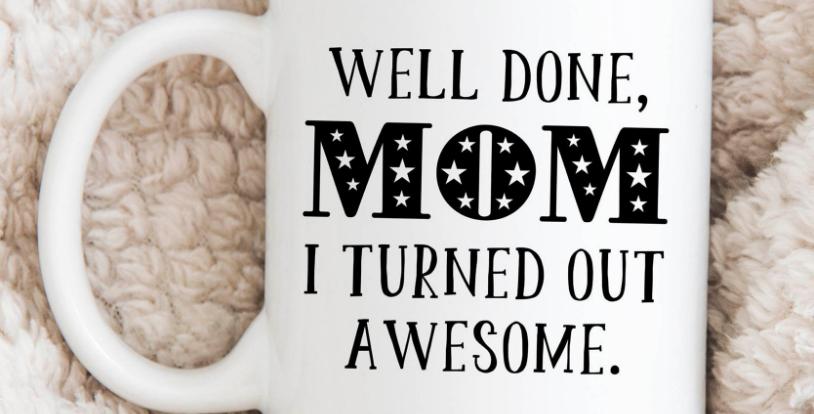 Well Done, Mom Coffee Mug