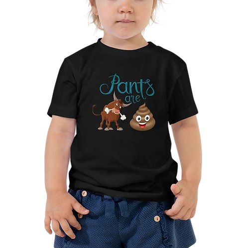Pants are.... Toddler Tee