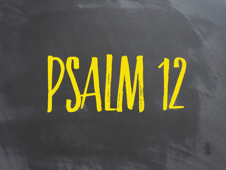 STAYING ON TRACK - Psalm 12