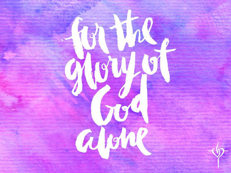 FOR THE GLORY OF GOD ABOVE ALL ELSE - John 12