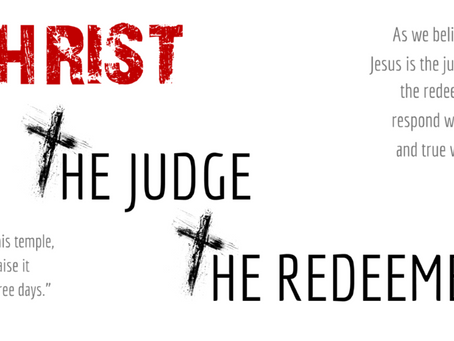 JESUS: JUDGE & REDEEMER - John 2:13-22