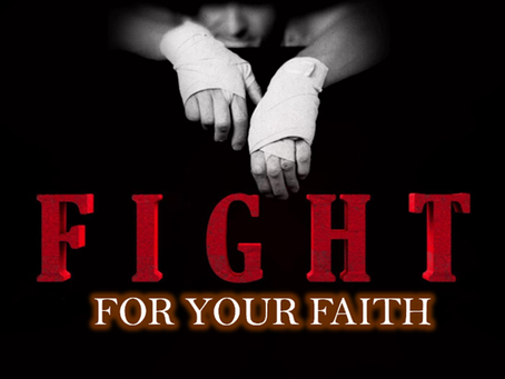 FIGHT FOR YOUR FAITH - Jude 1-4; 17-25