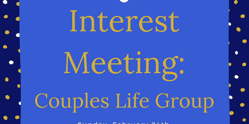 Couples Life Group Interest Meeting