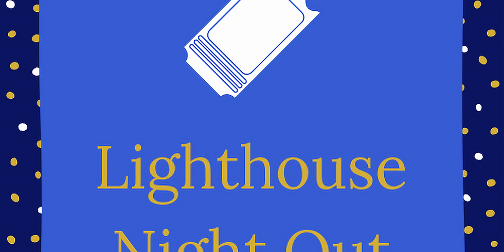 Lighthouse Night Out